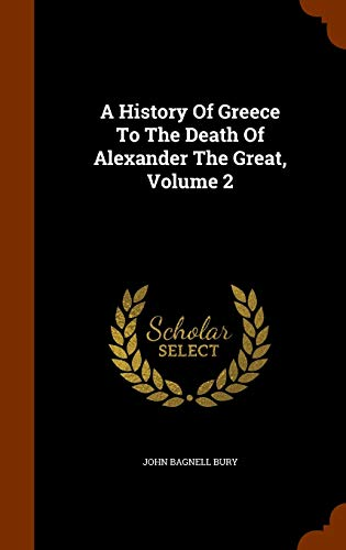 9781346196565: A History Of Greece To The Death Of Alexander The Great, Volume 2