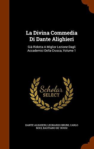 9781346202662: La Divina Commedia Di Dante Alighieri: Gia Ridotta a Miglior Lezione Dagli Accademici Della Crusca, Volume 1