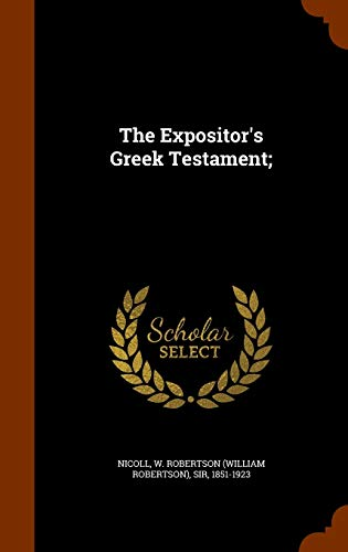 9781346216607: The Expositor's Greek Testament;