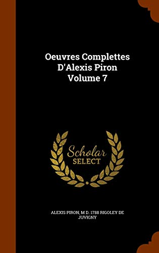 9781346225364: Oeuvres Complettes D'Alexis Piron Volume 7