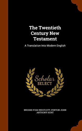 9781346233567: The Twentieth Century New Testament: A Translation Into Modern English