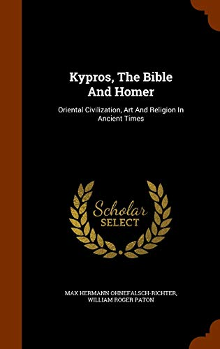 9781346241067: Kypros, The Bible And Homer: Oriental Civilization, Art And Religion In Ancient Times