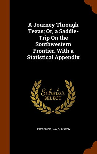 9781346263076: A Journey Through Texas; Or, a Saddle-Trip On the Southwestern Frontier. With a Statistical Appendix