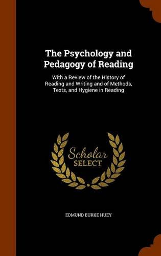 9781346275239: The Psychology and Pedagogy of Reading: With a Review of the History of Reading and Writing and of Methods, Texts, and Hygiene in Reading