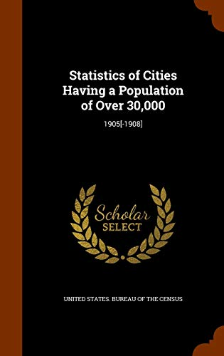 9781346290522: Statistics of Cities Having a Population of Over 30,000: 1905[-1908]