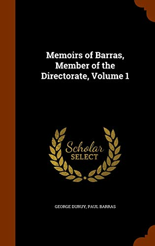 9781346312279: Memoirs of Barras, Member of the Directorate, Volume 1