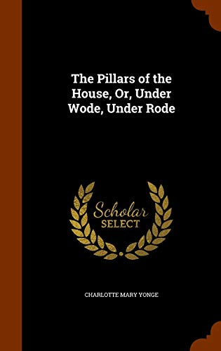 9781346332222: The Pillars of the House, Or, Under Wode, Under Rode