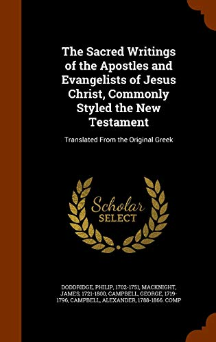 9781346341200: The Sacred Writings of the Apostles and Evangelists of Jesus Christ, Commonly Styled the New Testament: Translated from the Original Greek