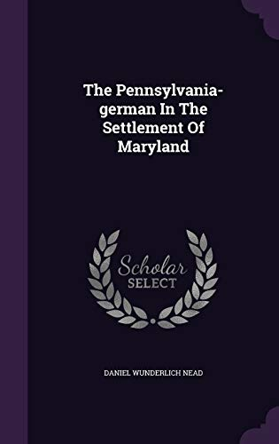 9781346349817: The Pennsylvania-German in the Settlement of Maryland