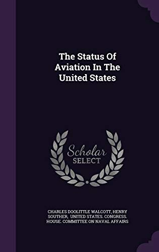 9781346354279: The Status Of Aviation In The United States