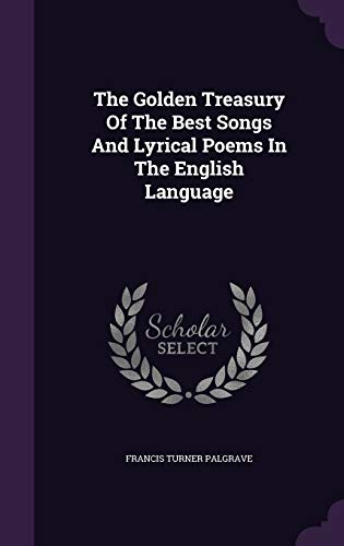 9781346357973: The Golden Treasury Of The Best Songs And Lyrical Poems In The English Language