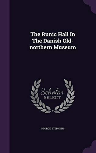 9781346358062: The Runic Hall In The Danish Old-northern Museum