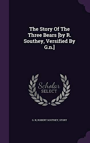 9781346367736: The Story Of The Three Bears [by R. Southey, Versified By G.n.]