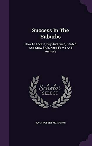 Success In The Suburbs: How To Locate,: McMahon, John Robert