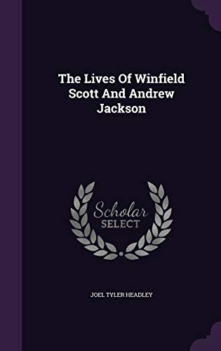 9781346382036: The Lives Of Winfield Scott And Andrew Jackson
