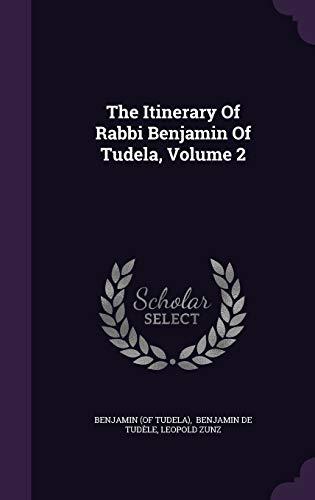 9781346387314: The Itinerary Of Rabbi Benjamin Of Tudela, Volume 2
