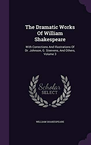 The Dramatic Works Of William Shakespeare: With: Shakespeare, William