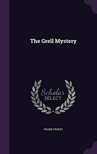 9781346397696: The Grell Mystery