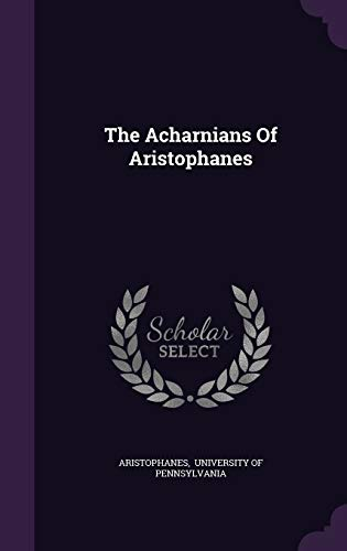 9781346412276: The Acharnians Of Aristophanes