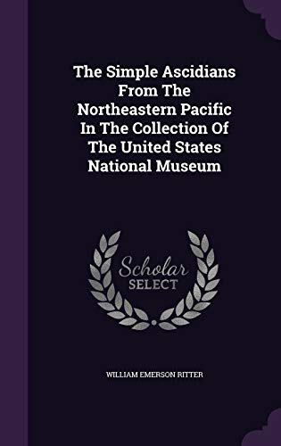 9781346419022: The Simple Ascidians From The Northeastern Pacific In The Collection Of The United States National Museum