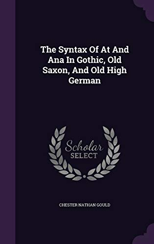 9781346426976: The Syntax Of At And Ana In Gothic, Old Saxon, And Old High German