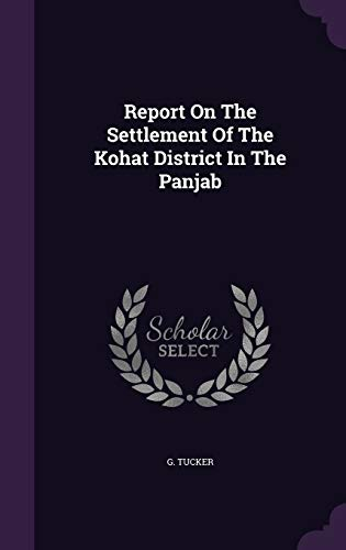 9781346428079: Report On The Settlement Of The Kohat District In The Panjab