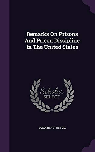 9781346428482: Remarks On Prisons And Prison Discipline In The United States