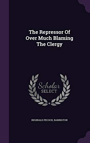9781346429816: The Repressor Of Over Much Blaming The Clergy