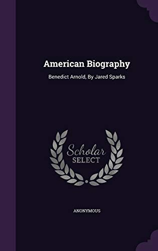 9781346454320: American Biography: Benedict Arnold, By Jared Sparks