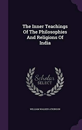 9781346455167: The Inner Teachings Of The Philosophies And Religions Of India