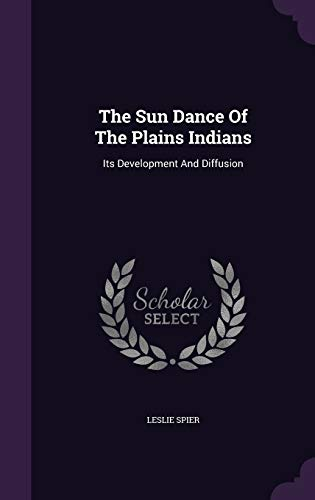 9781346471471: The Sun Dance Of The Plains Indians: Its Development And Diffusion