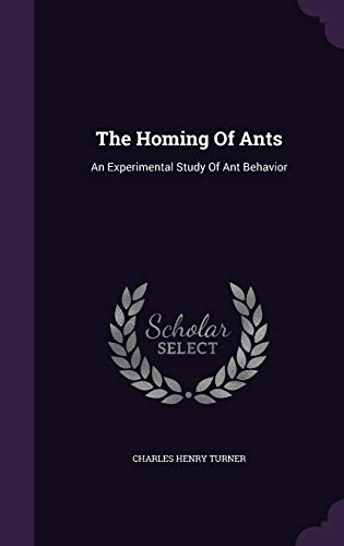 9781346500065: The Homing Of Ants: An Experimental Study Of Ant Behavior