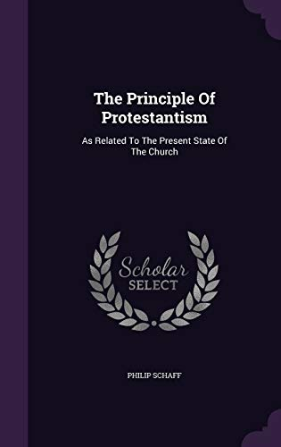 9781346513041: The Principle Of Protestantism: As Related To The Present State Of The Church