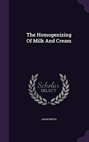 9781346515274: The Homogenizing Of Milk And Cream