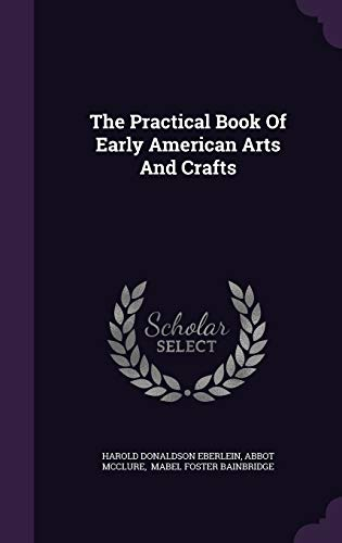 9781346520124: The Practical Book Of Early American Arts And Crafts