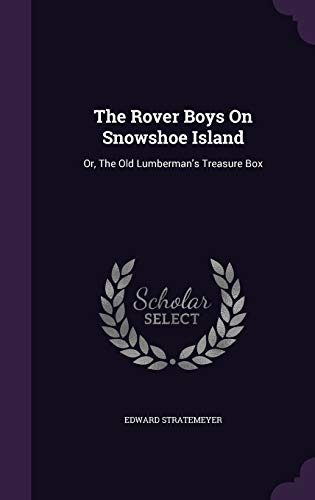 9781346526003: The Rover Boys On Snowshoe Island: Or, The Old Lumberman's Treasure Box