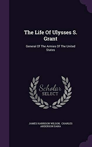 9781346526522: The Life Of Ulysses S. Grant: General Of The Armies Of The United States