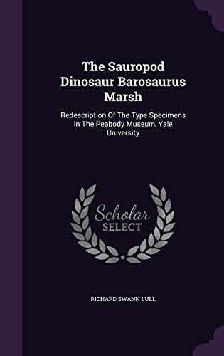 9781346527376: The Sauropod Dinosaur Barosaurus Marsh: Redescription Of The Type Specimens In The Peabody Museum, Yale University