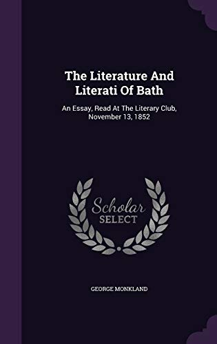 9781346541013: The Literature And Literati Of Bath: An Essay, Read At The Literary Club, November 13, 1852
