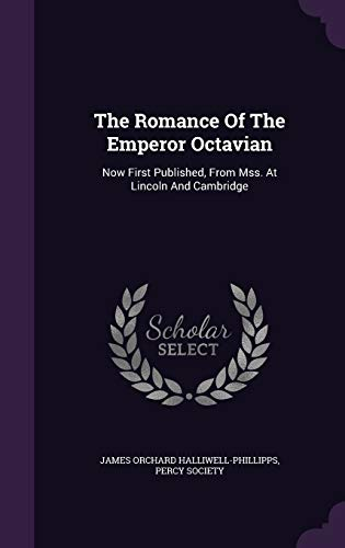 9781346543697: The Romance Of The Emperor Octavian: Now First Published, From Mss. At Lincoln And Cambridge