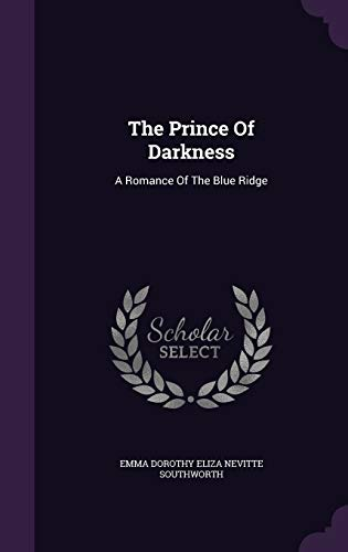 9781346548401: The Prince Of Darkness: A Romance Of The Blue Ridge