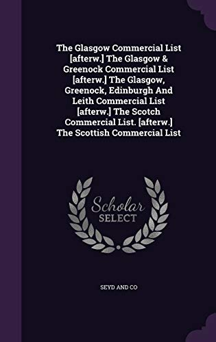 The Glasgow Commercial List [Afterw.] the Glasgow: Seyd And Co