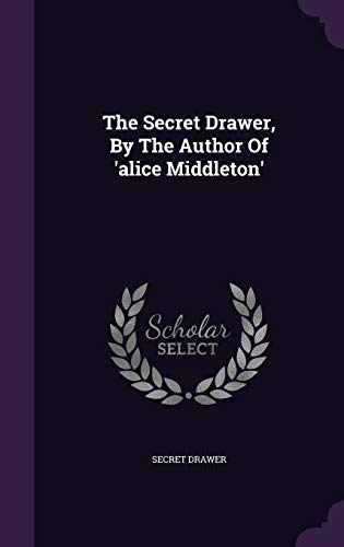 9781346562629: The Secret Drawer, By The Author Of 'alice Middleton'