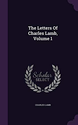 9781346566894: The Letters Of Charles Lamb, Volume 1