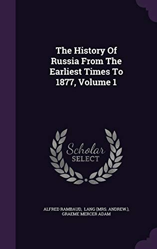 9781346568744: The History Of Russia From The Earliest Times To 1877, Volume 1