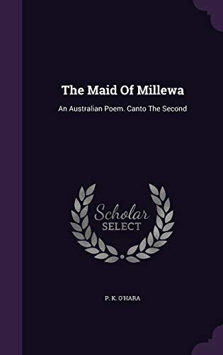 The Maid of Millewa: An Australian Poem.: P K O