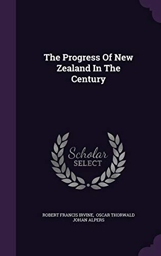 9781346579177: The Progress of New Zealand in the Century