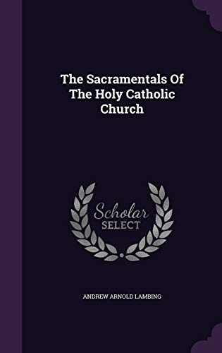 9781346590271: The Sacramentals Of The Holy Catholic Church