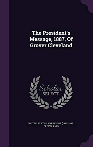 9781346591612: The President's Message, 1887, Of Grover Cleveland