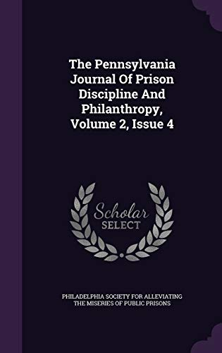 9781346592985: The Pennsylvania Journal Of Prison Discipline And Philanthropy, Volume 2, Issue 4